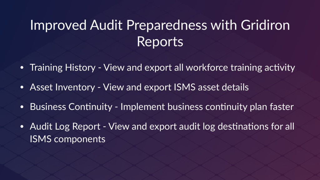 Improved Audit Preparedness with Gridiron Repor...
