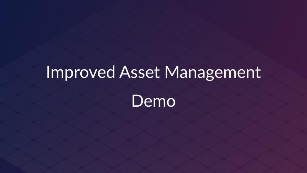 Improved Asset Management Demo