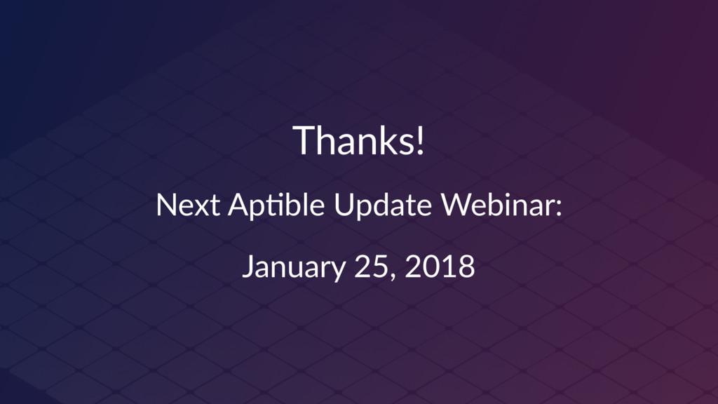 Thanks! Next Ap(ble Update Webinar: January 25,...
