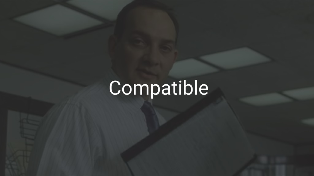 Compatible