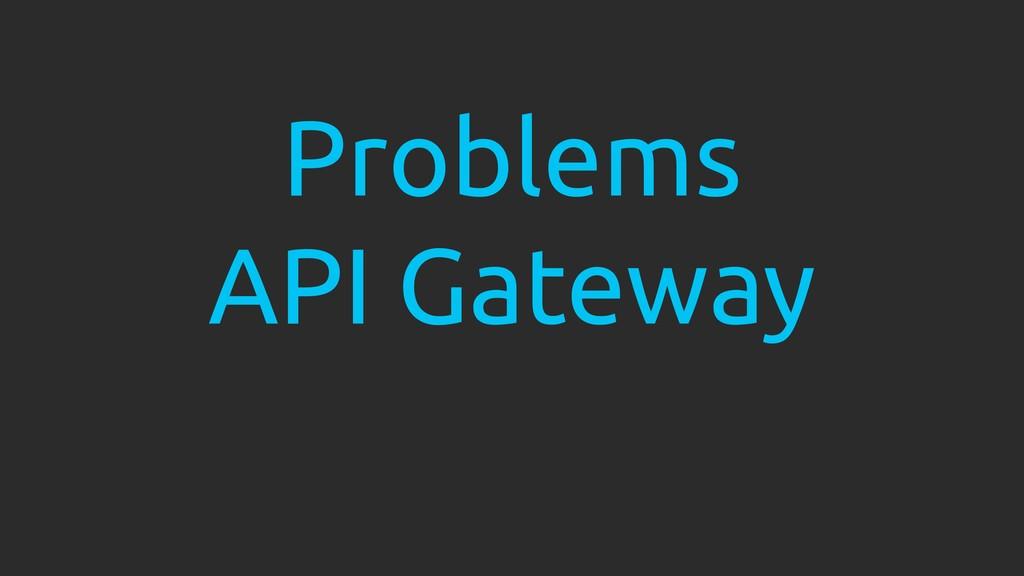 Problems API Gateway