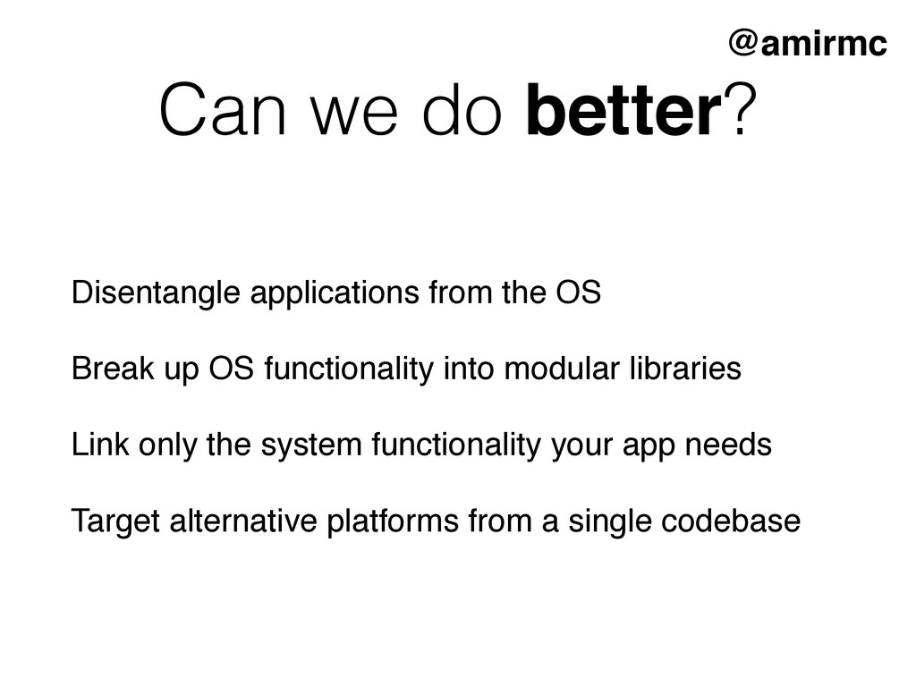 Can we do better? Disentangle applications from...