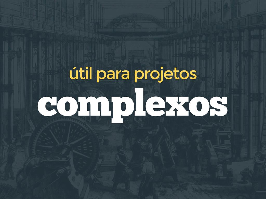 complexos útil para projetos