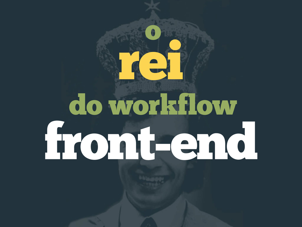 do workflow rei o front-end