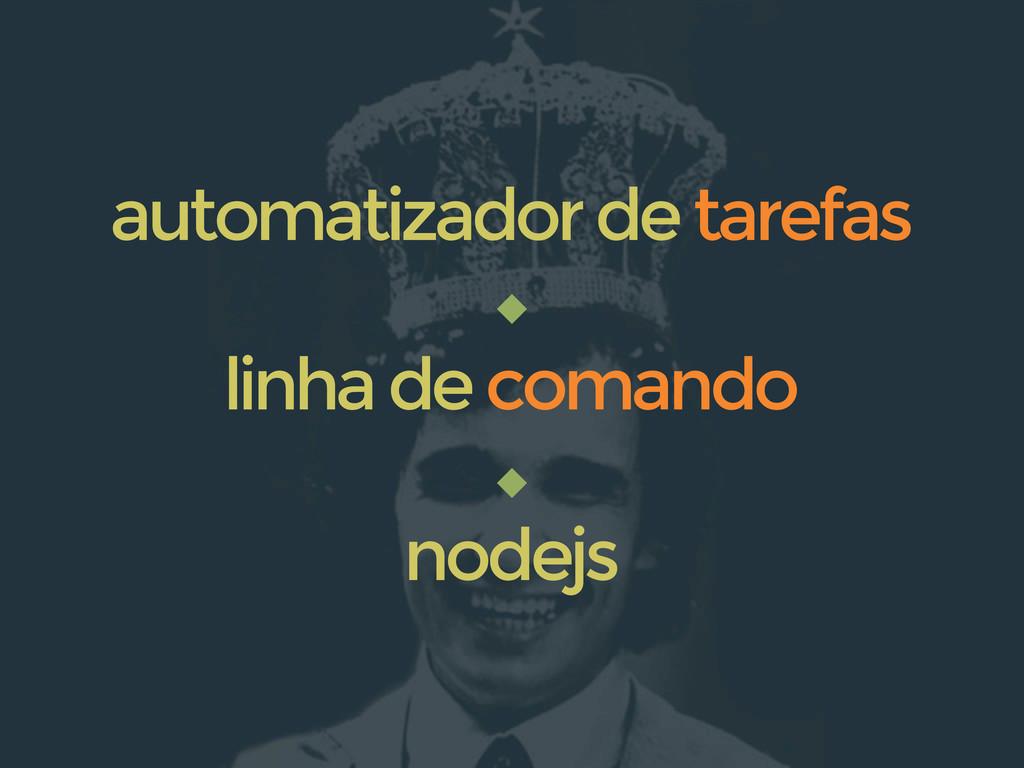 linha de comando nodejs automatizador de tarefas
