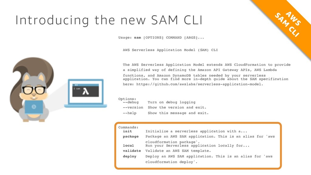 Introducing the new SAM CLI Usage: sam [OPTIONS...