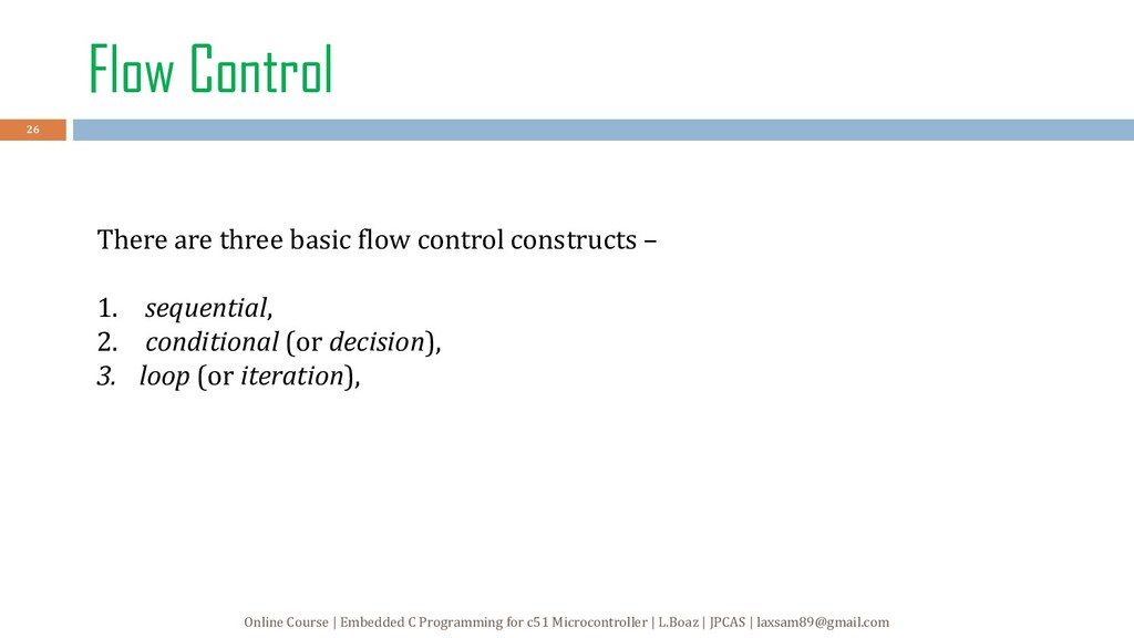 Flow Control There are three basic flow control...