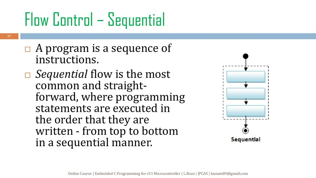 Flow Control – Sequential  A program is a sequ...