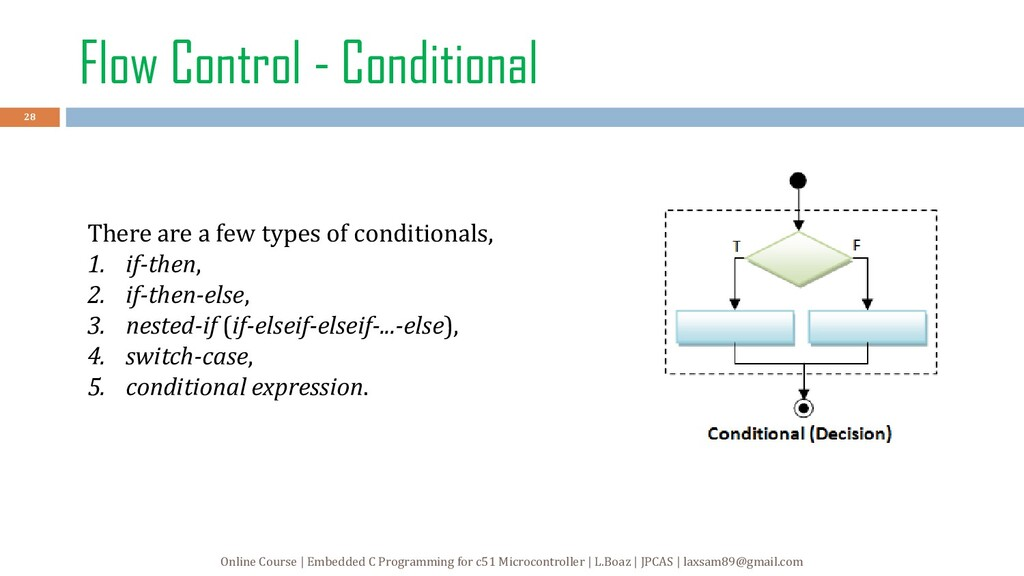 Flow Control - Conditional There are a few type...