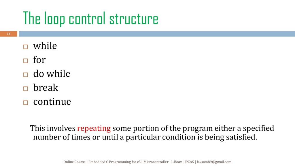 The loop control structure  while  for  do w...