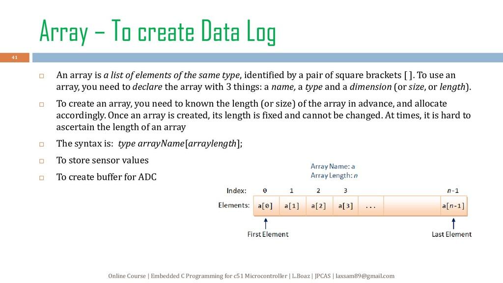 Array – To create Data Log  An array is a list...