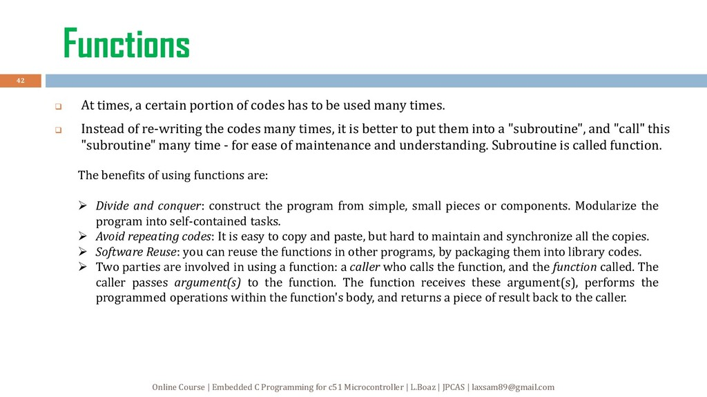 Functions  At times, a certain portion of code...
