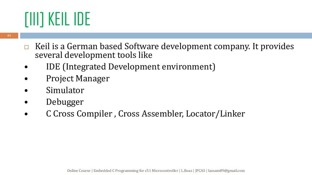 [III] KEIL IDE  Keil is a German based Softwar...