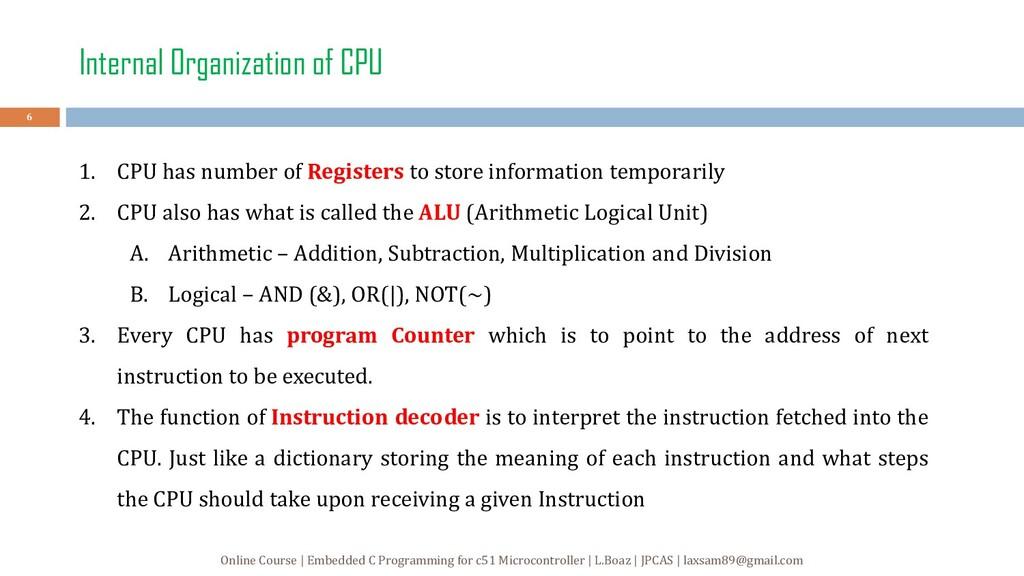 Internal Organization of CPU 1. CPU has number ...