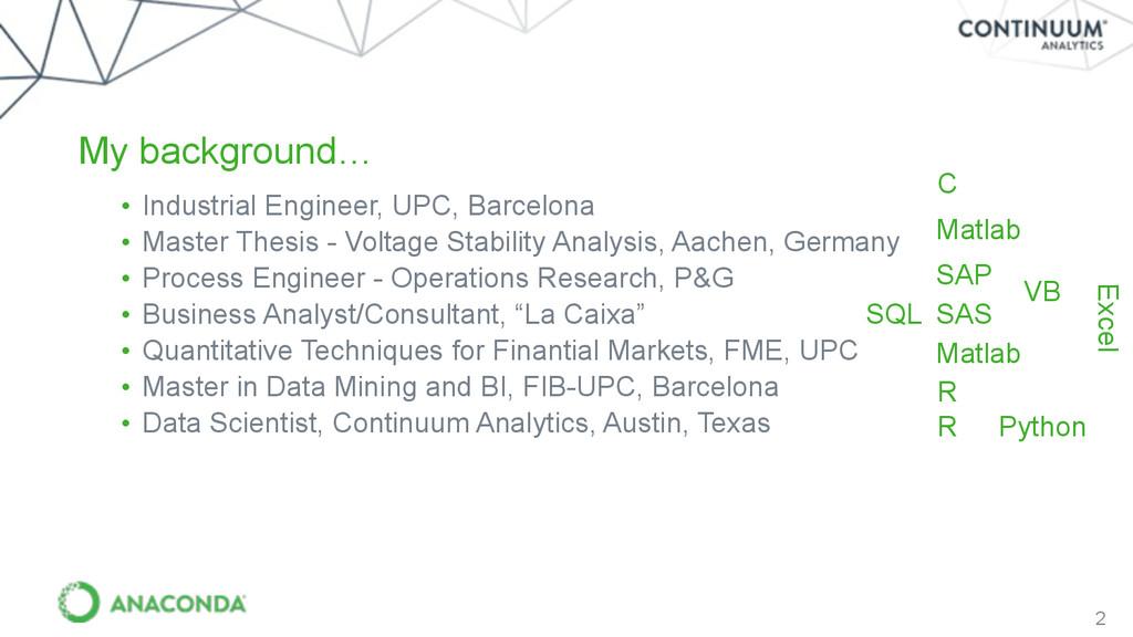 2 • Industrial Engineer, UPC, Barcelona • Maste...