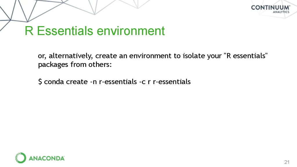 21 or, alternatively, create an environment to ...