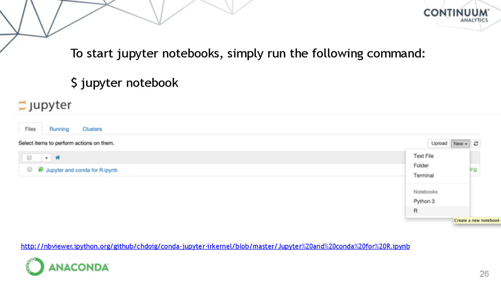 26 ! To start jupyter notebooks, simply run the...