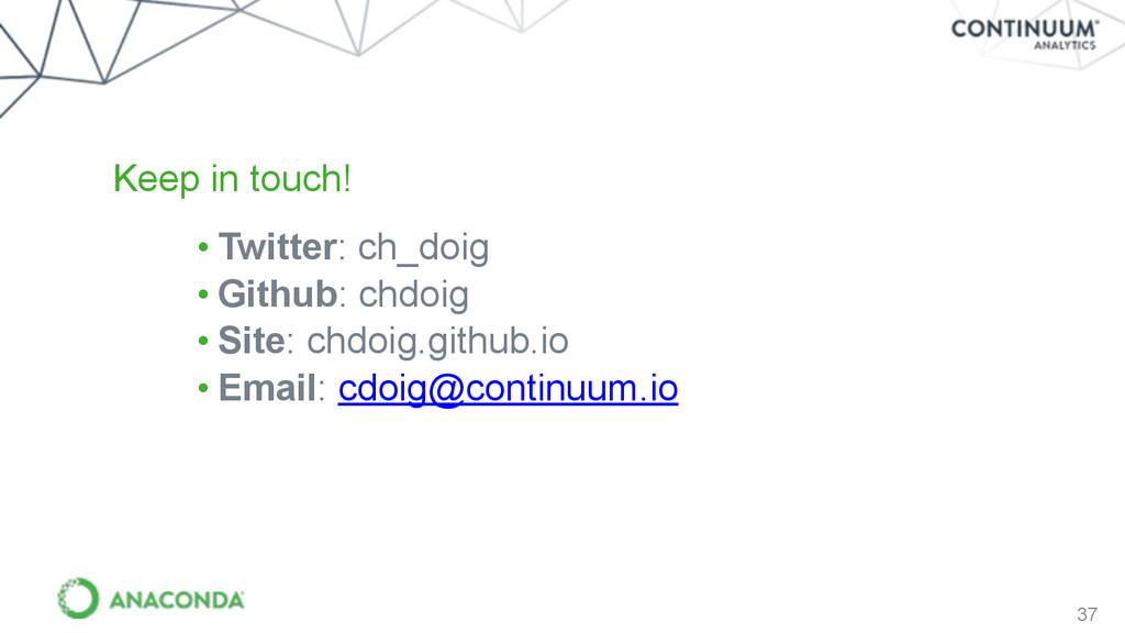 37 • Twitter: ch_doig • Github: chdoig • Site: ...