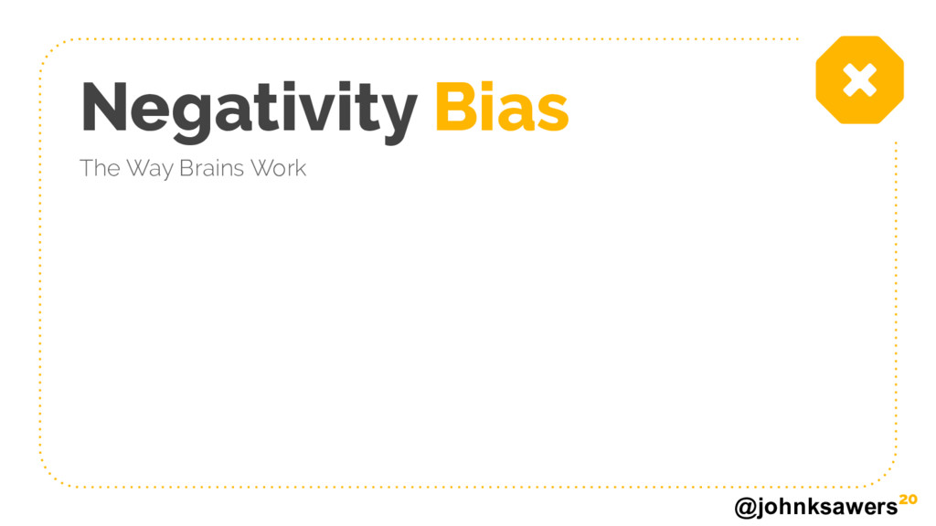 @johnksawers Negativity Bias The Way Brains Wor...