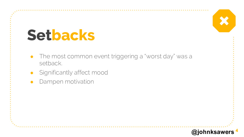 @johnksawers Setbacks ● The most common event t...