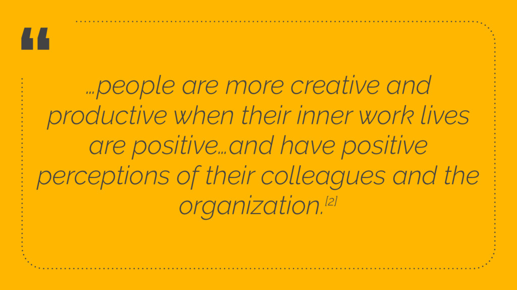 """"""" …people are more creative and productive when..."""