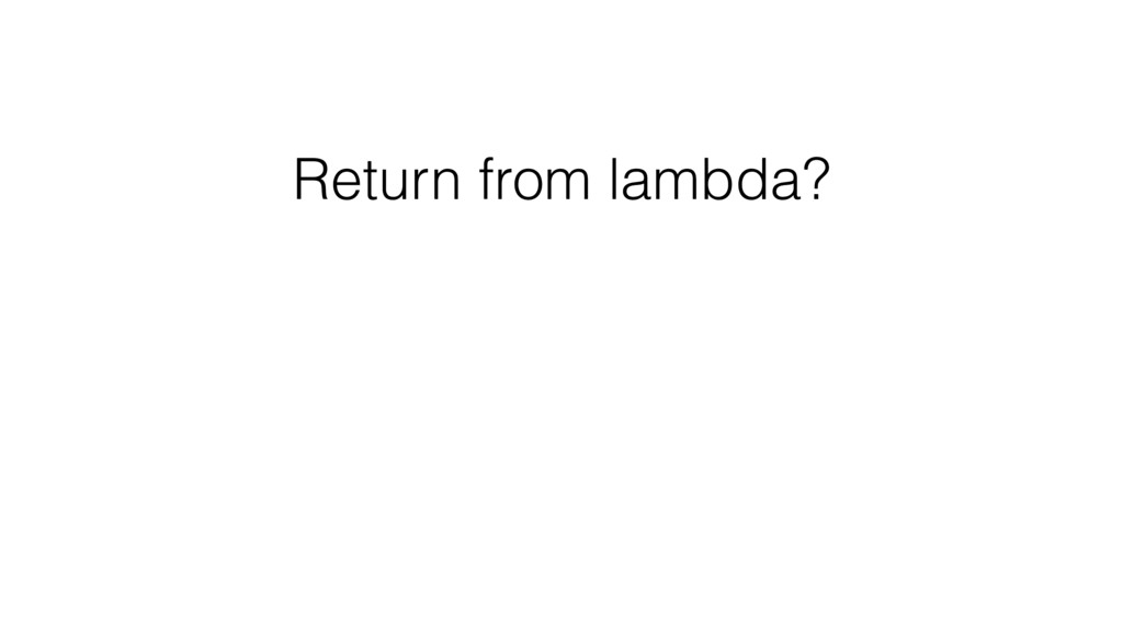 Return from lambda?