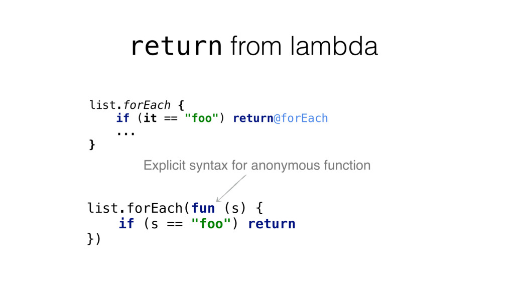 "return from lambda list.forEach { if (it == ""fo..."