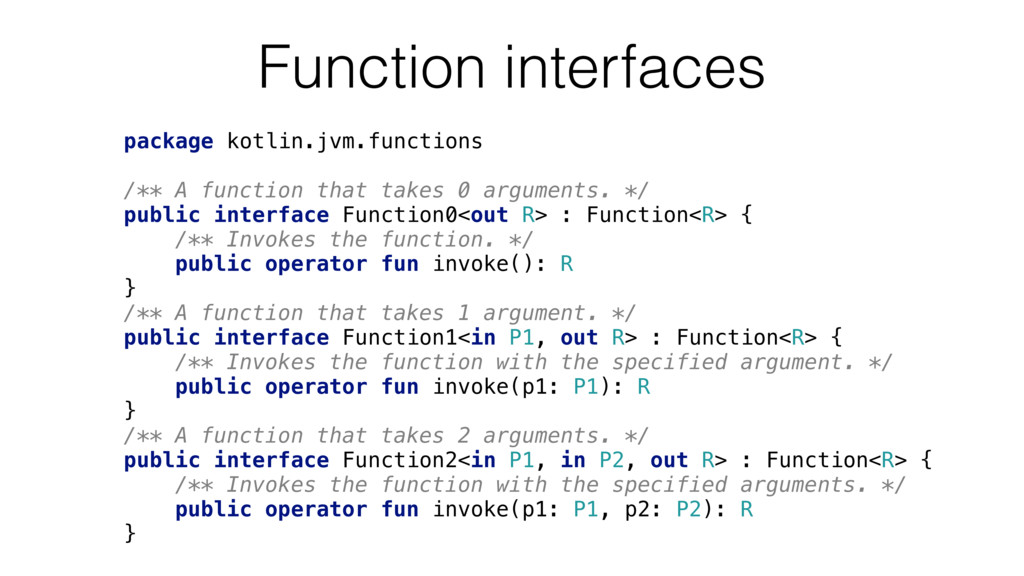 package kotlin.jvm.functions /** A function tha...