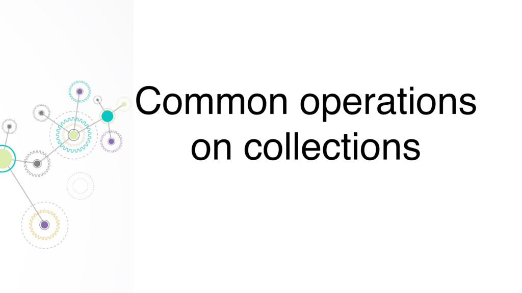 Common operations on collections