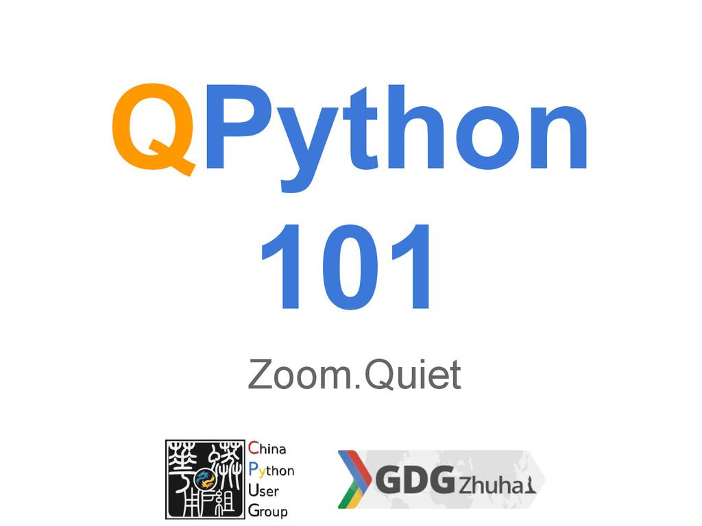 QPython 101 Zoom.Quiet