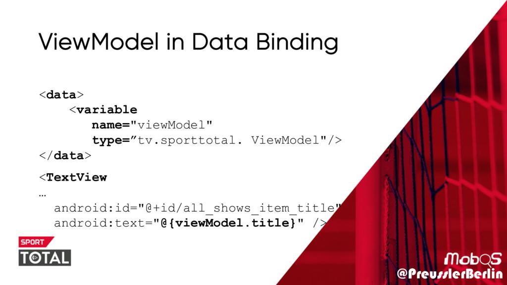 @PreusslerBerlin ViewModel in Data Binding <Tex...