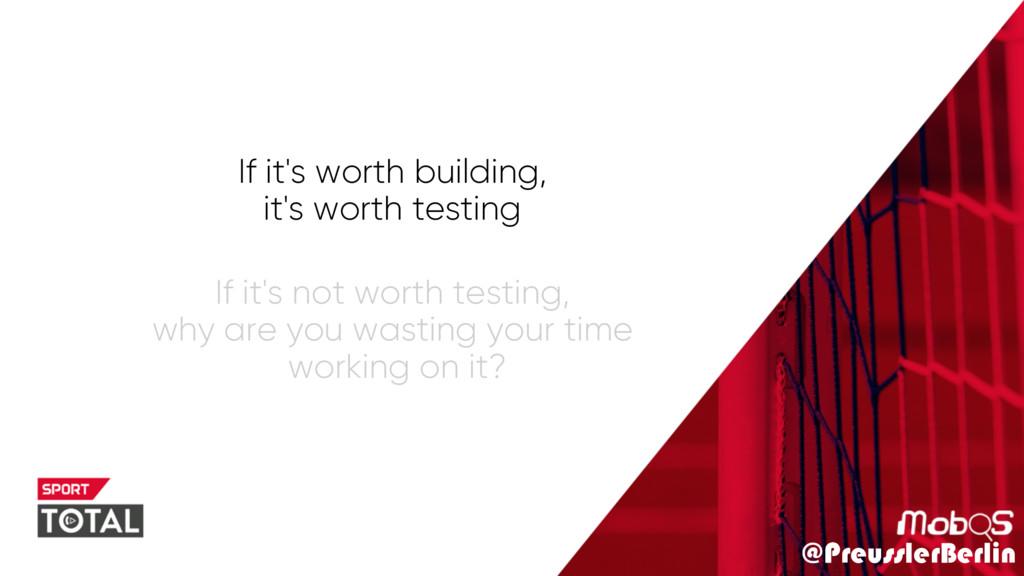 @PreusslerBerlin If it's worth building, it's w...