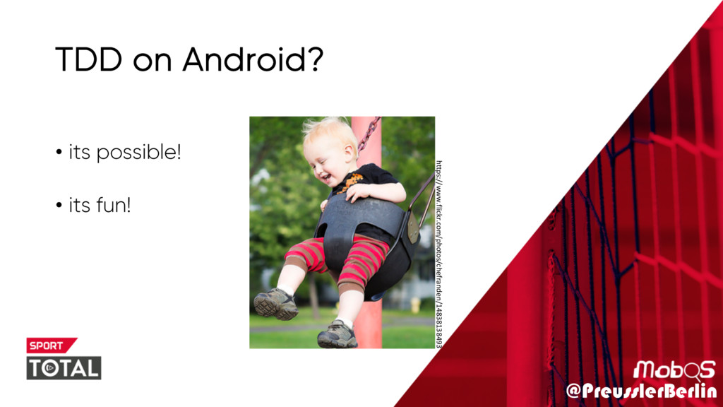 @PreusslerBerlin TDD on Android? • its possible...