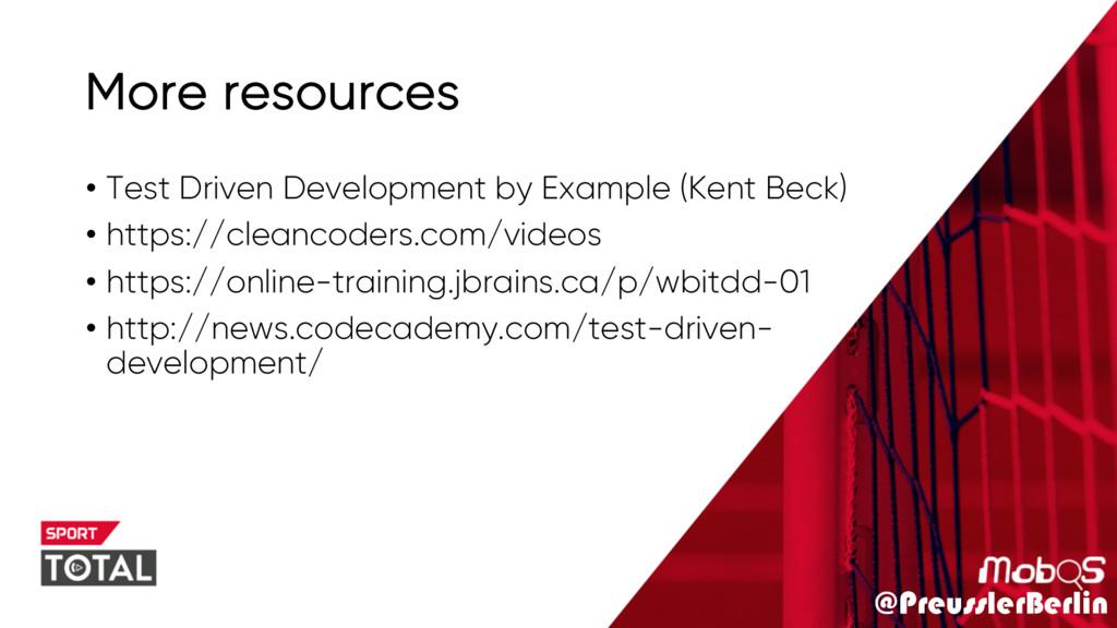 @PreusslerBerlin More resources • Test Driven D...