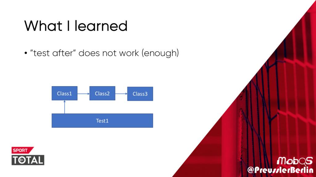 """@PreusslerBerlin What I learned • """"test after"""" ..."""