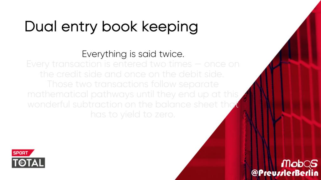 @PreusslerBerlin Dual entry book keeping Everyt...