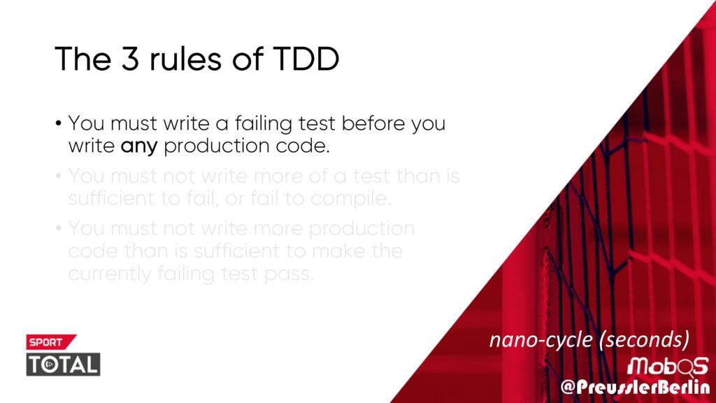 @PreusslerBerlin The 3 rules of TDD • You must ...