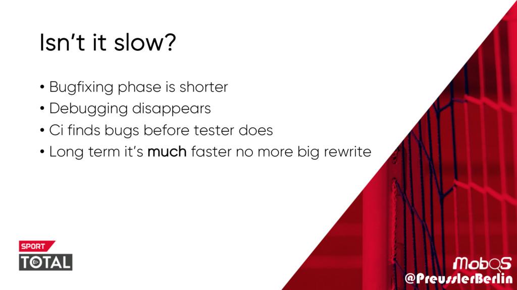 @PreusslerBerlin Isn't it slow? • Bugfixing pha...