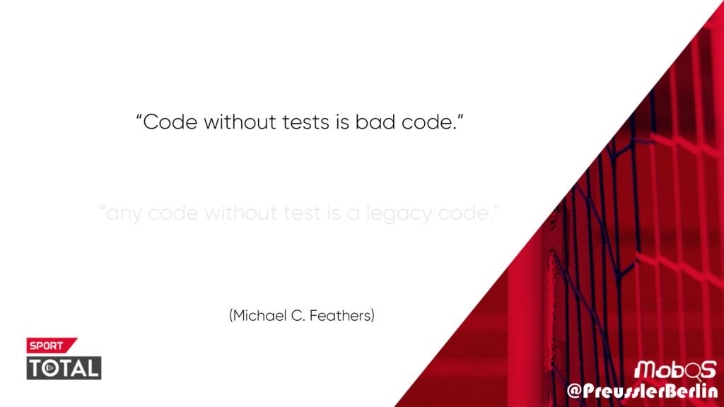 "@PreusslerBerlin ""Code without tests is bad cod..."