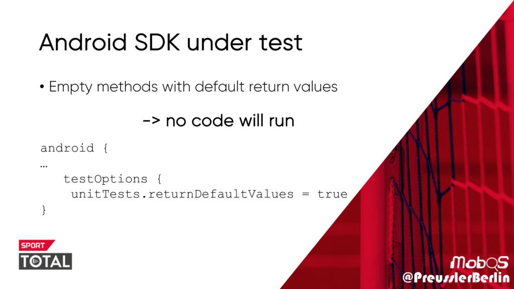 @PreusslerBerlin Android SDK under test • Empty...