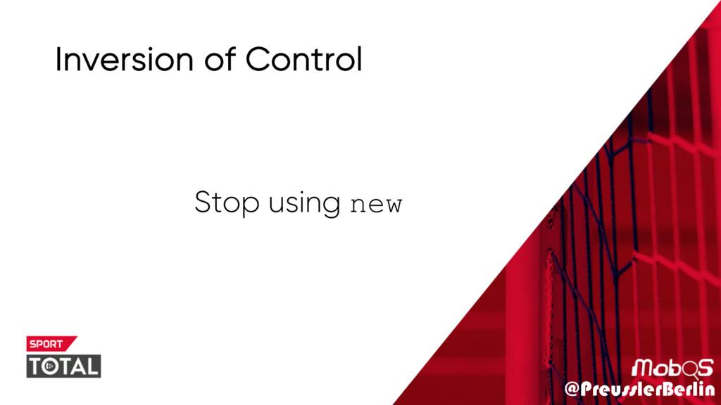 @PreusslerBerlin Inversion of Control Stop usin...
