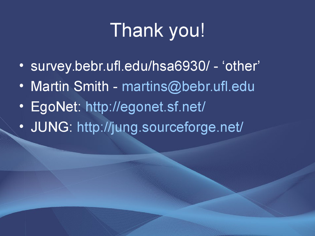 Thank you! • survey.bebr.ufl.edu/hsa6930/ - 'ot...