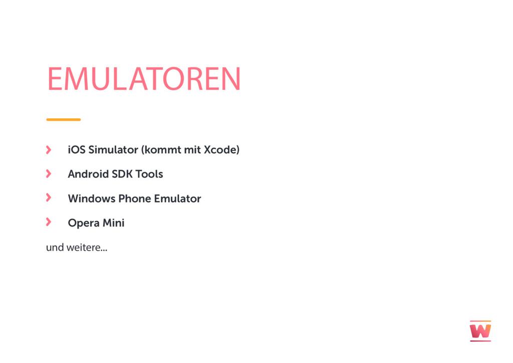 EMULATOREN iOS Simulator (kommt mit Xcode) Andr...