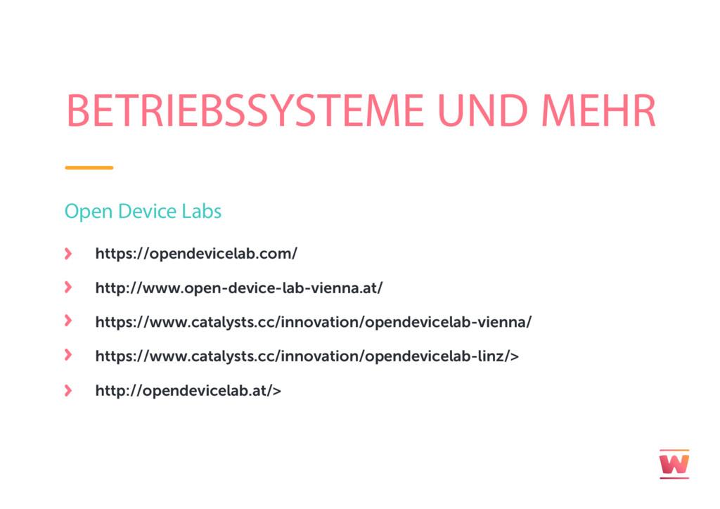 BETRIEBSSYSTEME UND MEHR Open Device Labs https...