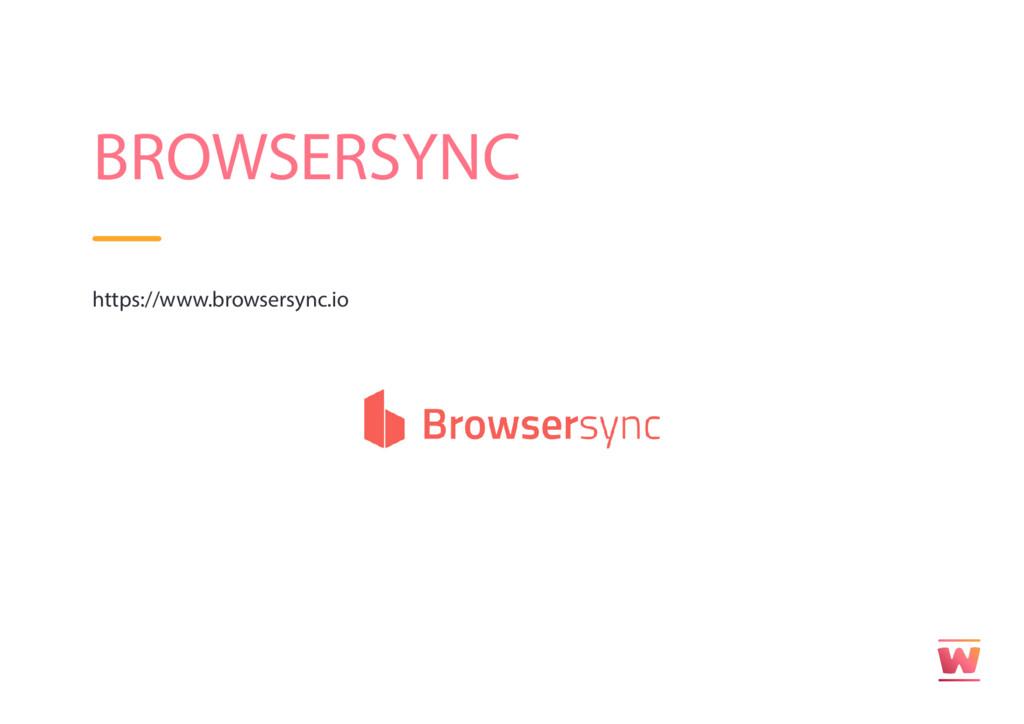 BROWSERSYNC https://www.browsersync.io
