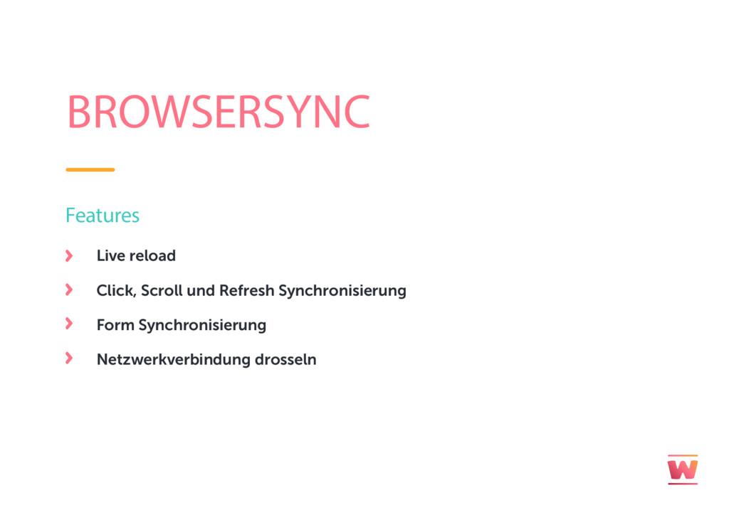 BROWSERSYNC Live reload Click, Scroll und Refre...