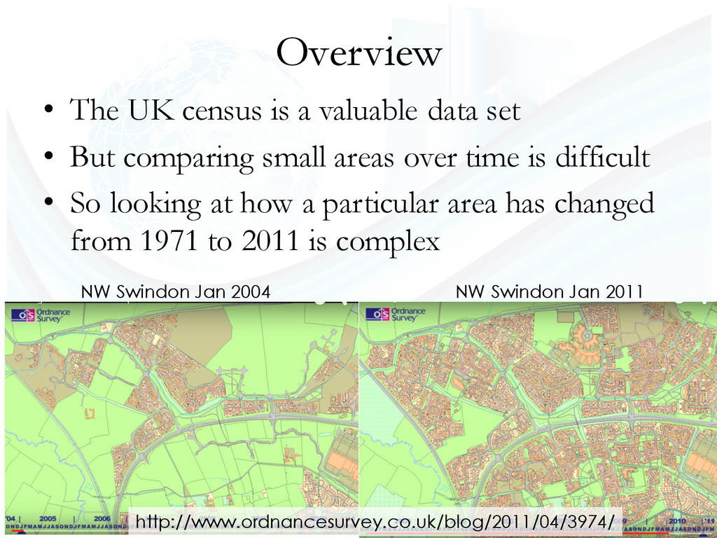 Overview • The UK census is a valuable data set...