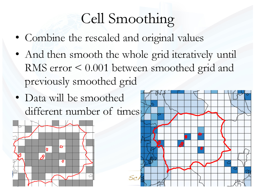 Cell Smoothing • Combine the rescaled and origi...