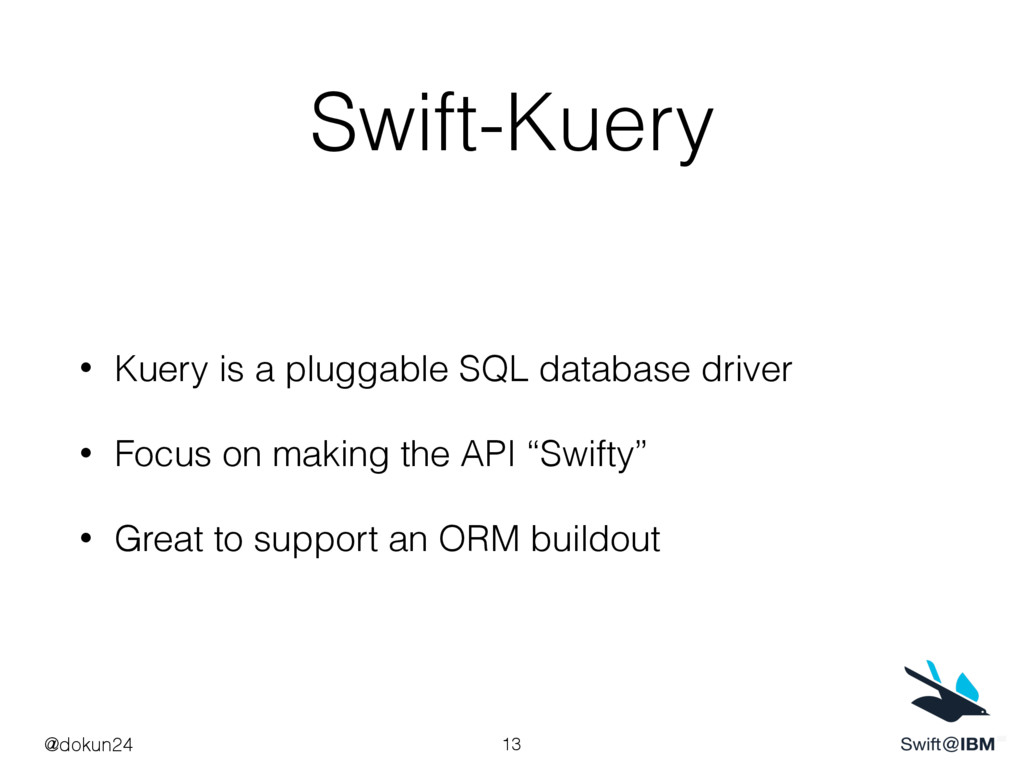 Swift-Kuery • Kuery is a pluggable SQL database...