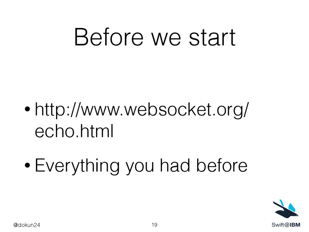Before we start • http://www.websocket.org/ ech...